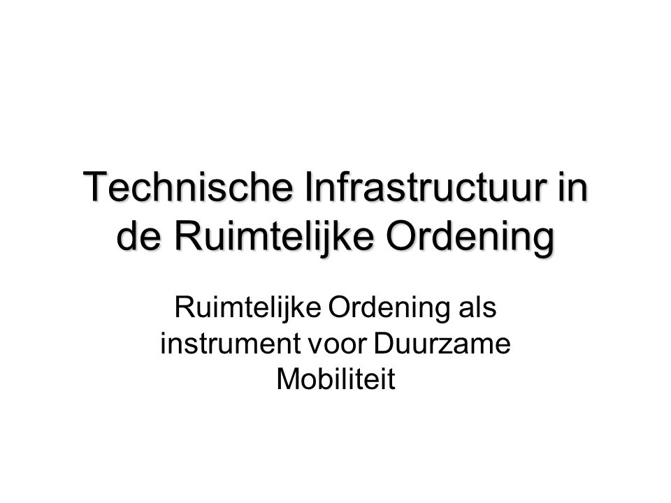 Technische Infrastructuur in de Ruimtelijke Ordening
