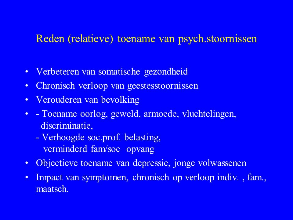 Reden (relatieve) toename van psych.stoornissen