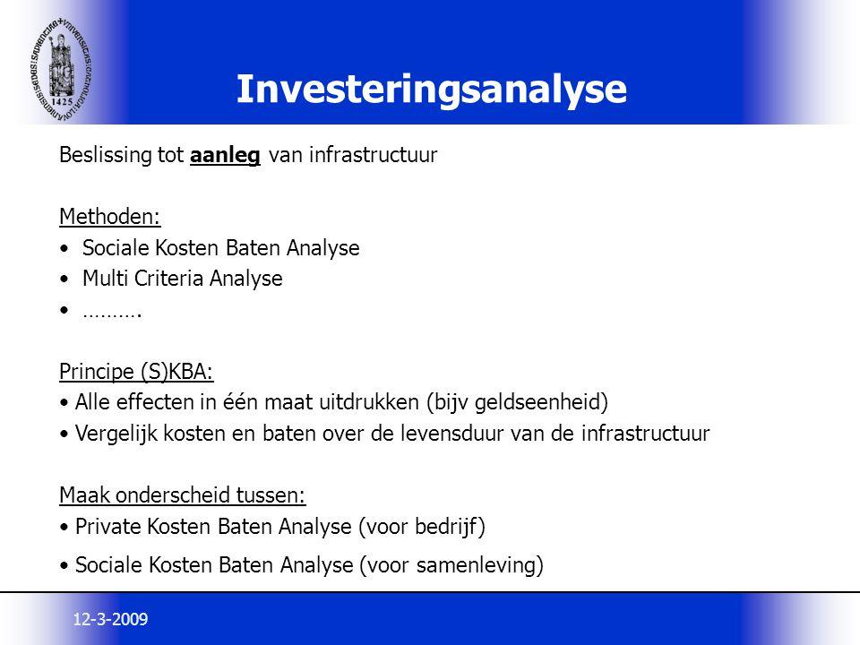 Investeringsanalyse Beslissing tot aanleg van infrastructuur Methoden: