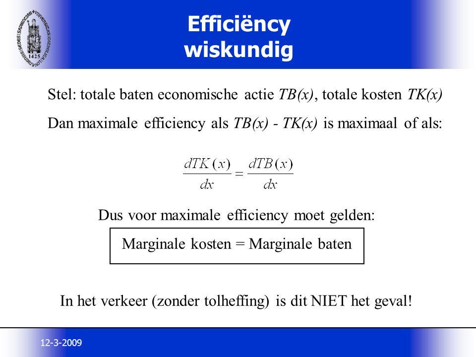 Efficiëncy wiskundig Stel: totale baten economische actie TB(x), totale kosten TK(x) Dan maximale efficiency als TB(x) - TK(x) is maximaal of als: