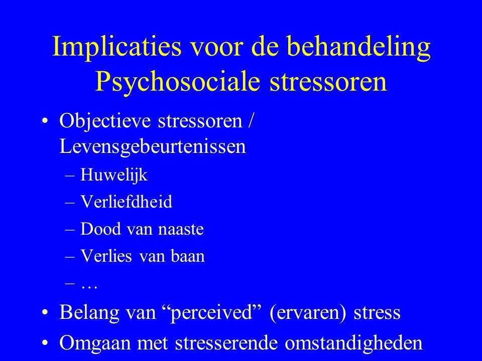 Implicaties voor de behandeling Psychosociale stressoren