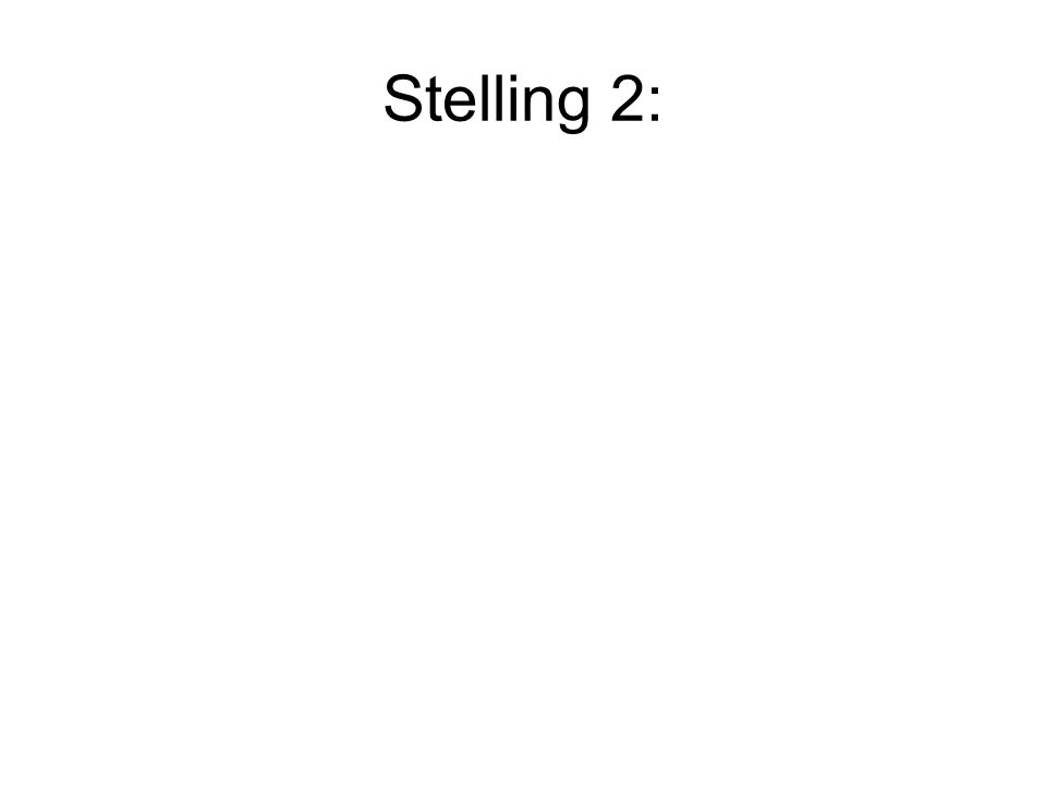 Stelling 2:
