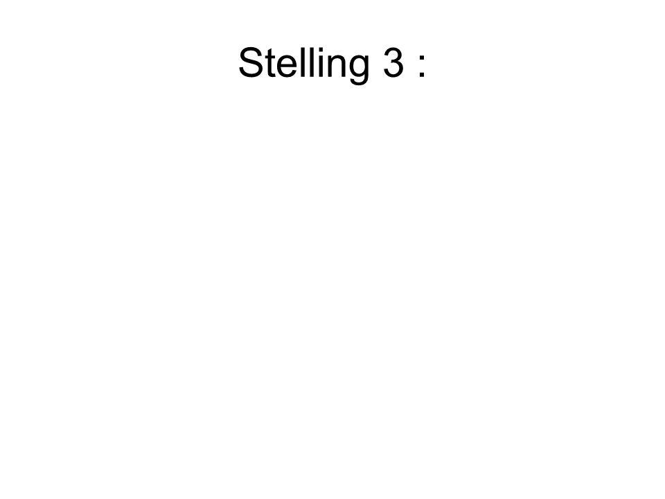 Stelling 3 :