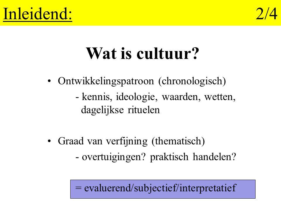 Inleidend: 2/4 Wat is cultuur Ontwikkelingspatroon (chronologisch)