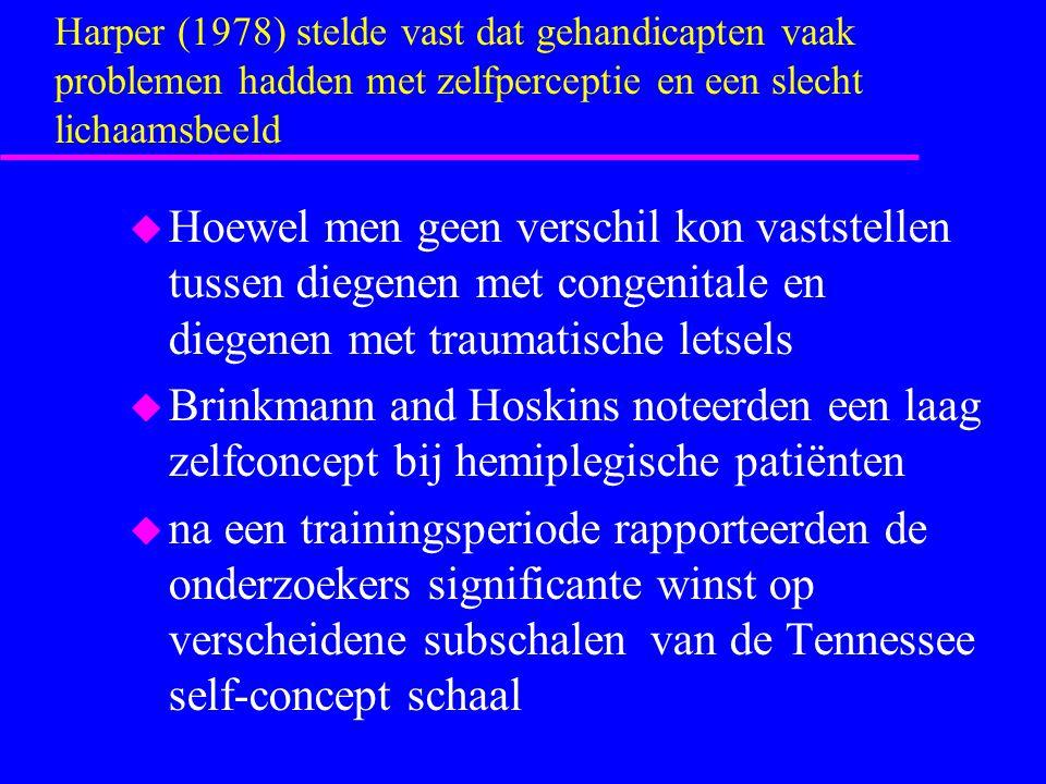 Harper (1978) stelde vast dat gehandicapten vaak problemen hadden met zelfperceptie en een slecht lichaamsbeeld