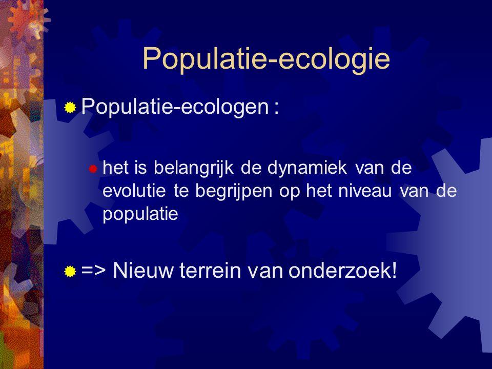 Populatie-ecologie Populatie-ecologen :