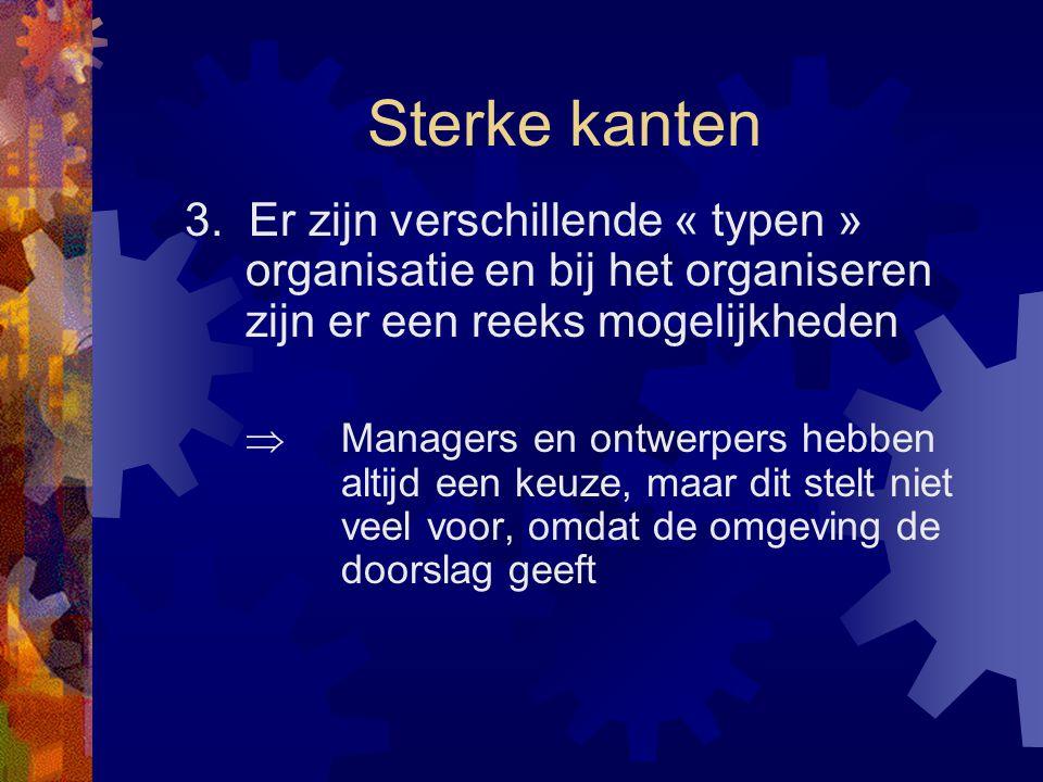 Sterke kanten 3. Er zijn verschillende « typen » organisatie en bij het organiseren zijn er een reeks mogelijkheden.