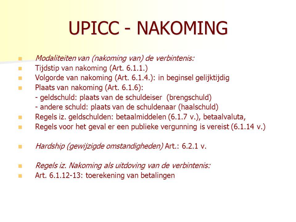 UPICC - NAKOMING Modaliteiten van (nakoming van) de verbintenis: