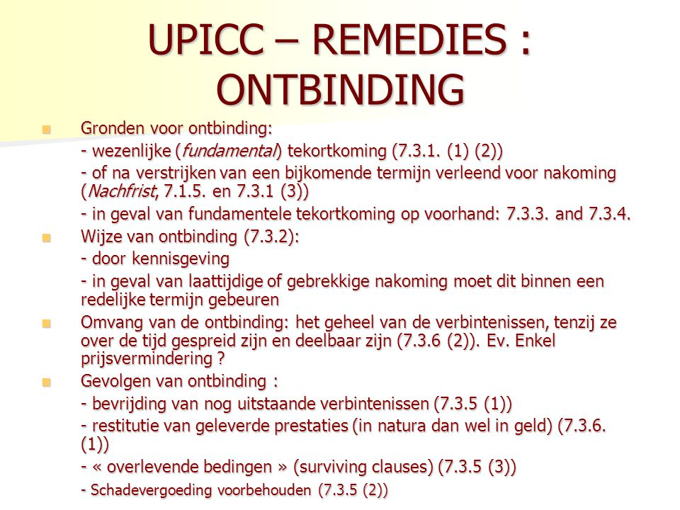 UPICC – REMEDIES : ONTBINDING