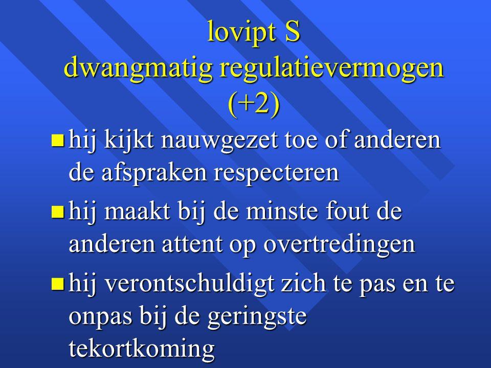 lovipt S dwangmatig regulatievermogen (+2)