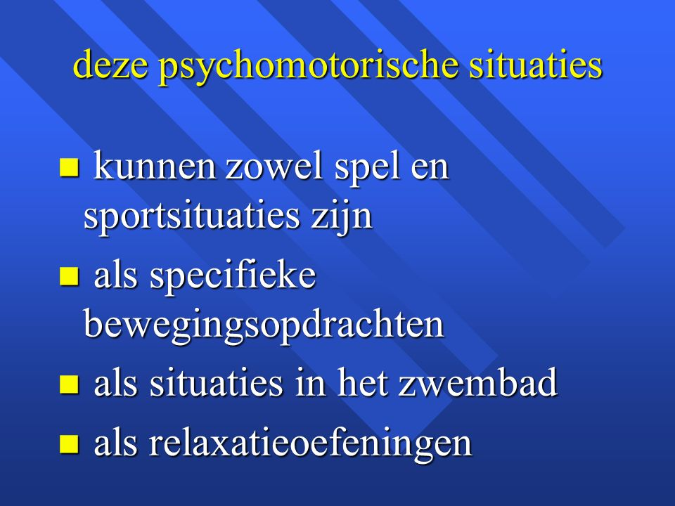 deze psychomotorische situaties