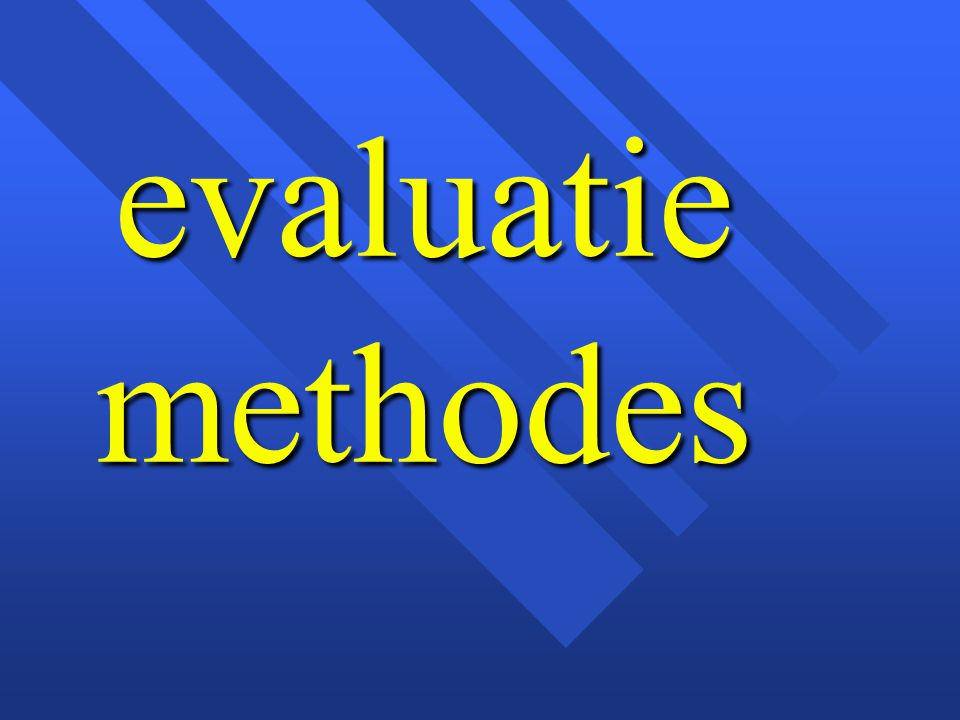 evaluatie methodes