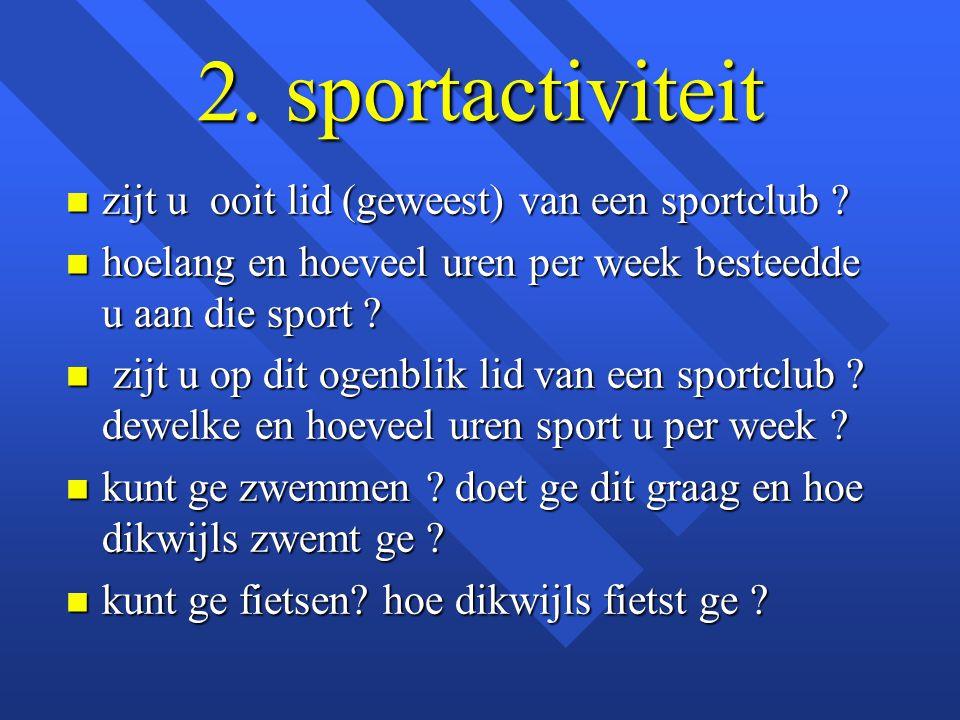 2. sportactiviteit zijt u ooit lid (geweest) van een sportclub