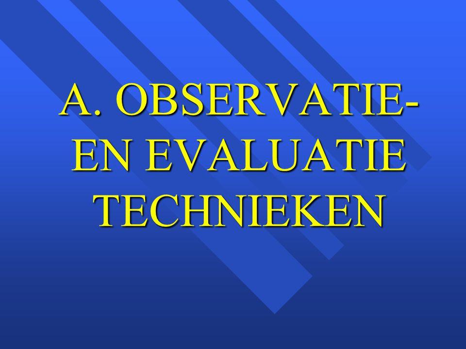 A. OBSERVATIE-EN EVALUATIE TECHNIEKEN