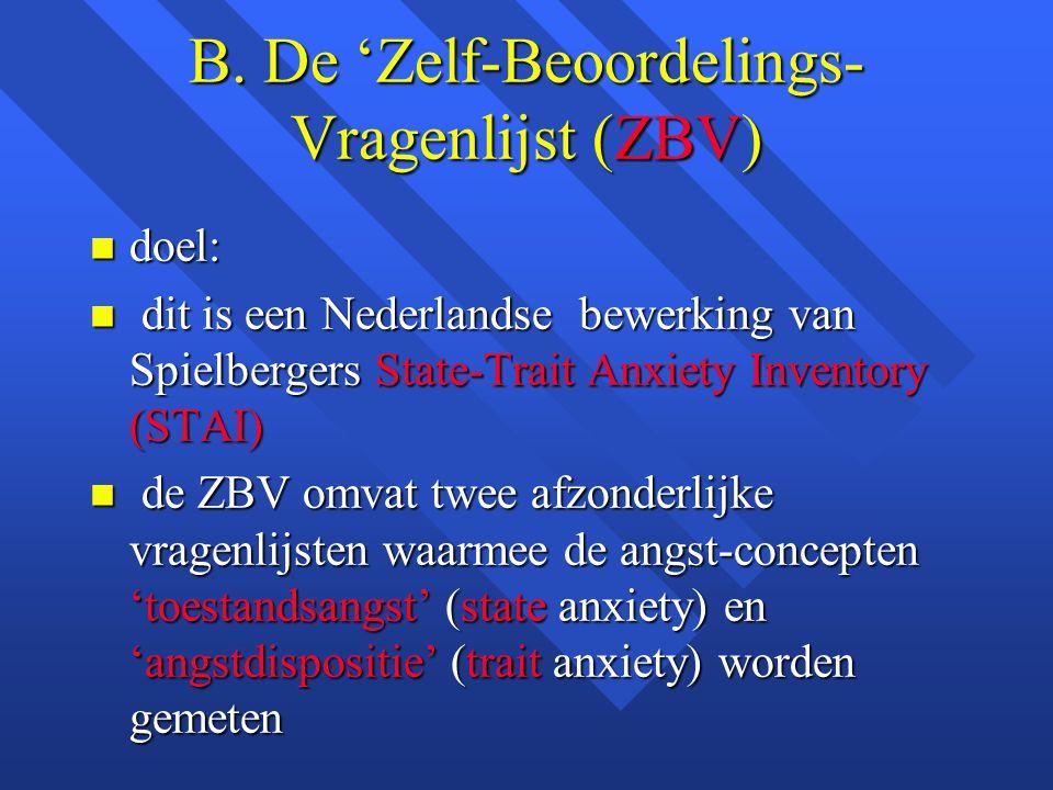 B. De 'Zelf-Beoordelings- Vragenlijst (ZBV)