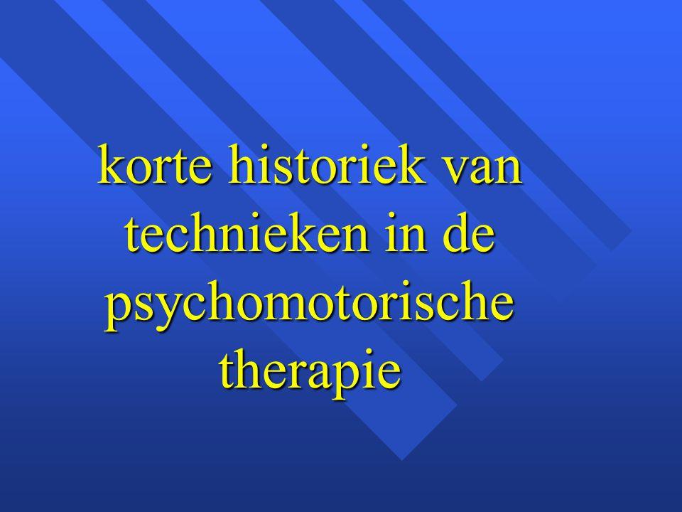 korte historiek van technieken in de psychomotorische therapie