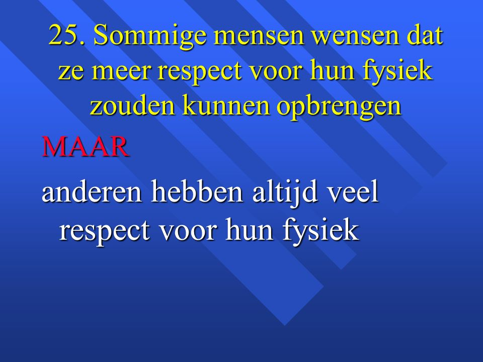 anderen hebben altijd veel respect voor hun fysiek