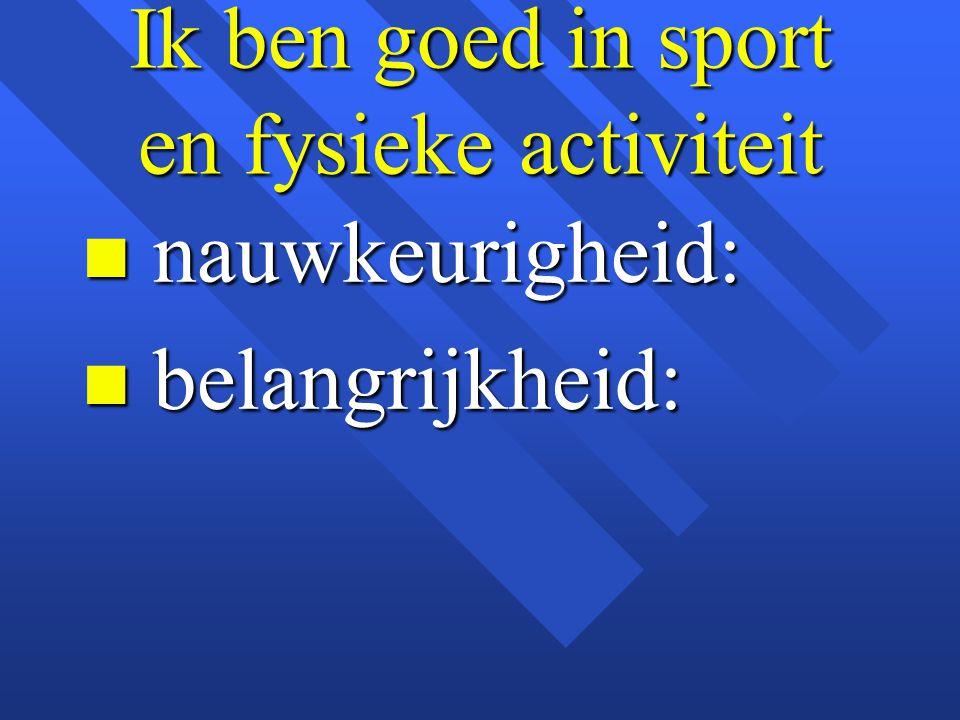 Ik ben goed in sport en fysieke activiteit