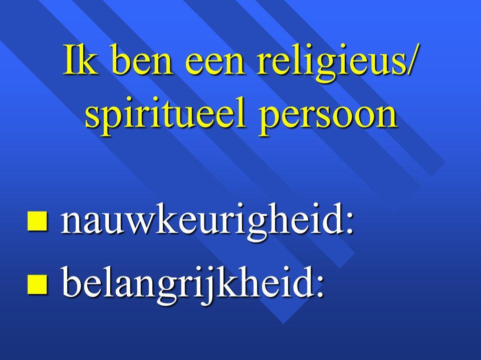 Ik ben een religieus/ spiritueel persoon