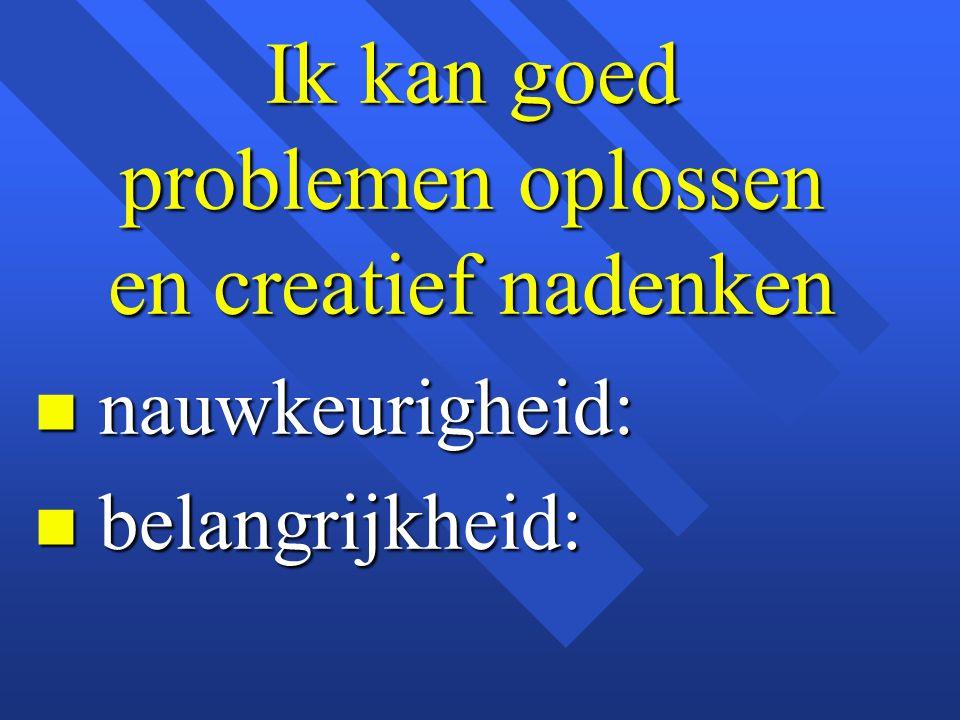 Ik kan goed problemen oplossen en creatief nadenken