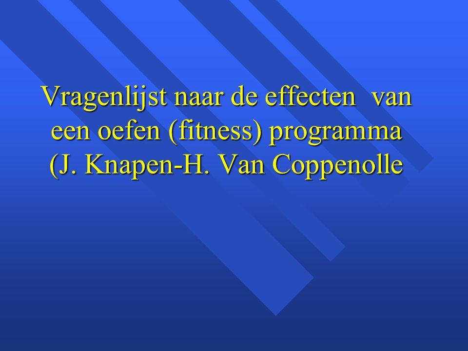 Vragenlijst naar de effecten van een oefen (fitness) programma (J