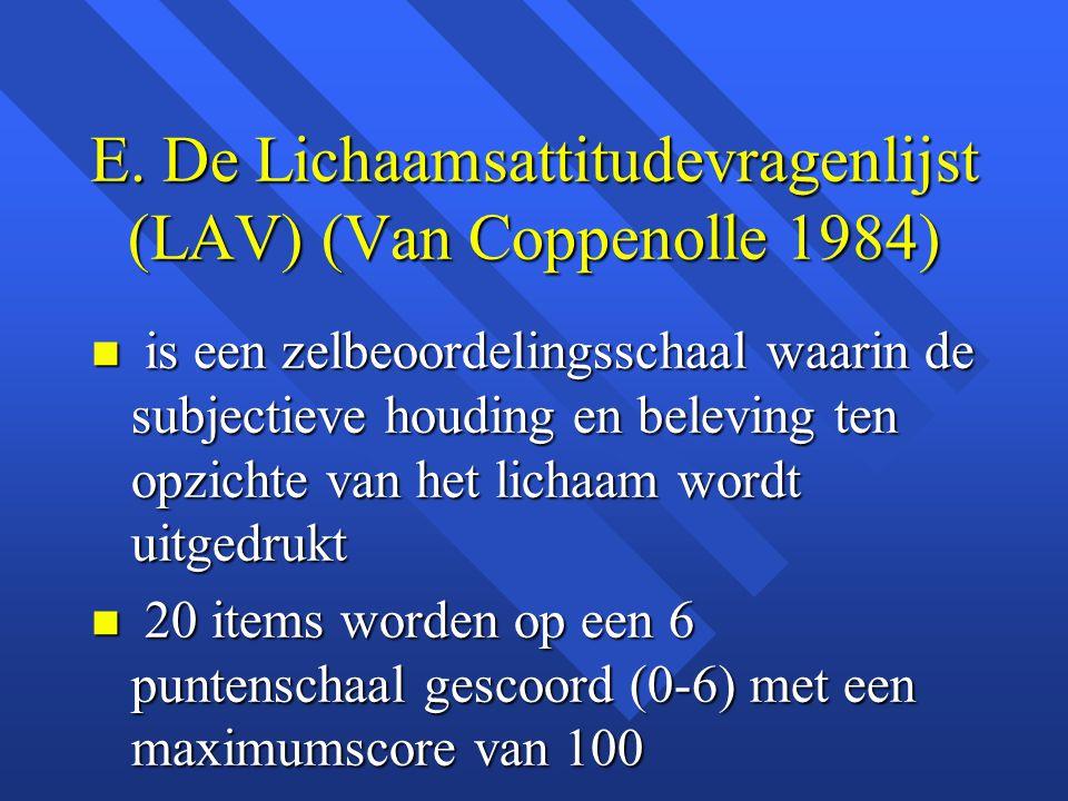 E. De Lichaamsattitudevragenlijst (LAV) (Van Coppenolle 1984)