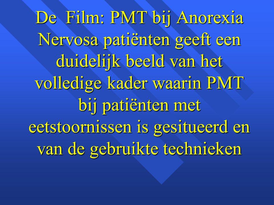 De Film: PMT bij Anorexia Nervosa patiënten geeft een duidelijk beeld van het volledige kader waarin PMT bij patiënten met eetstoornissen is gesitueerd en van de gebruikte technieken