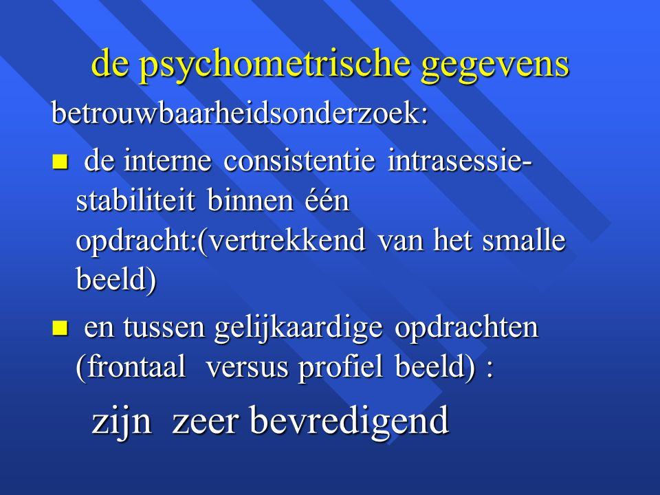 de psychometrische gegevens