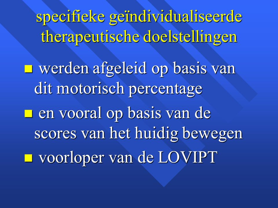 specifieke geïndividualiseerde therapeutische doelstellingen