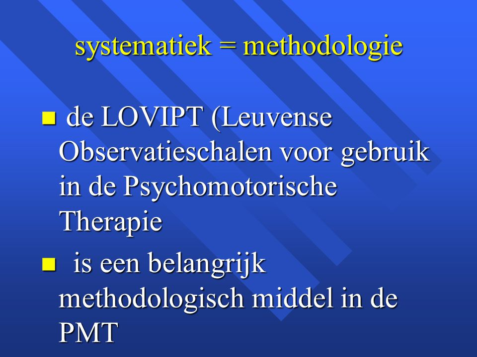 systematiek = methodologie