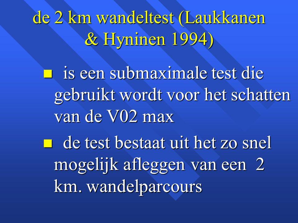 de 2 km wandeltest (Laukkanen & Hyninen 1994)