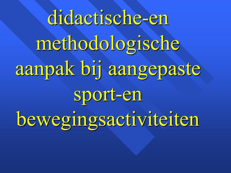 didactische-en methodologische aanpak bij aangepaste sport-en bewegingsactiviteiten