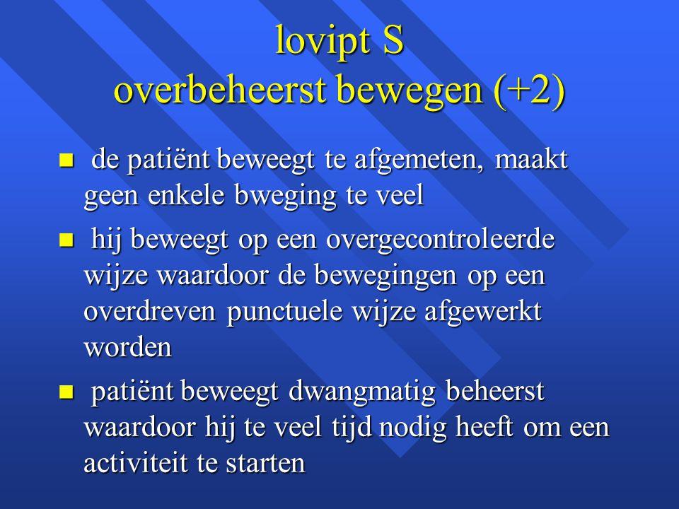 lovipt S overbeheerst bewegen (+2)