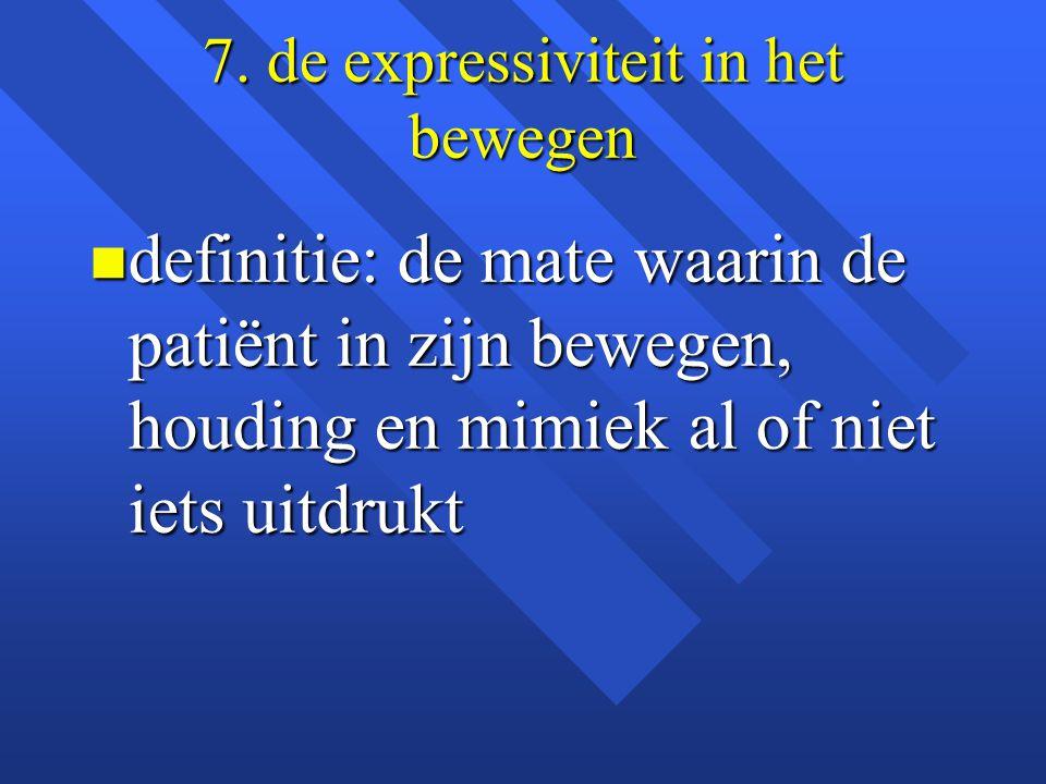 7. de expressiviteit in het bewegen