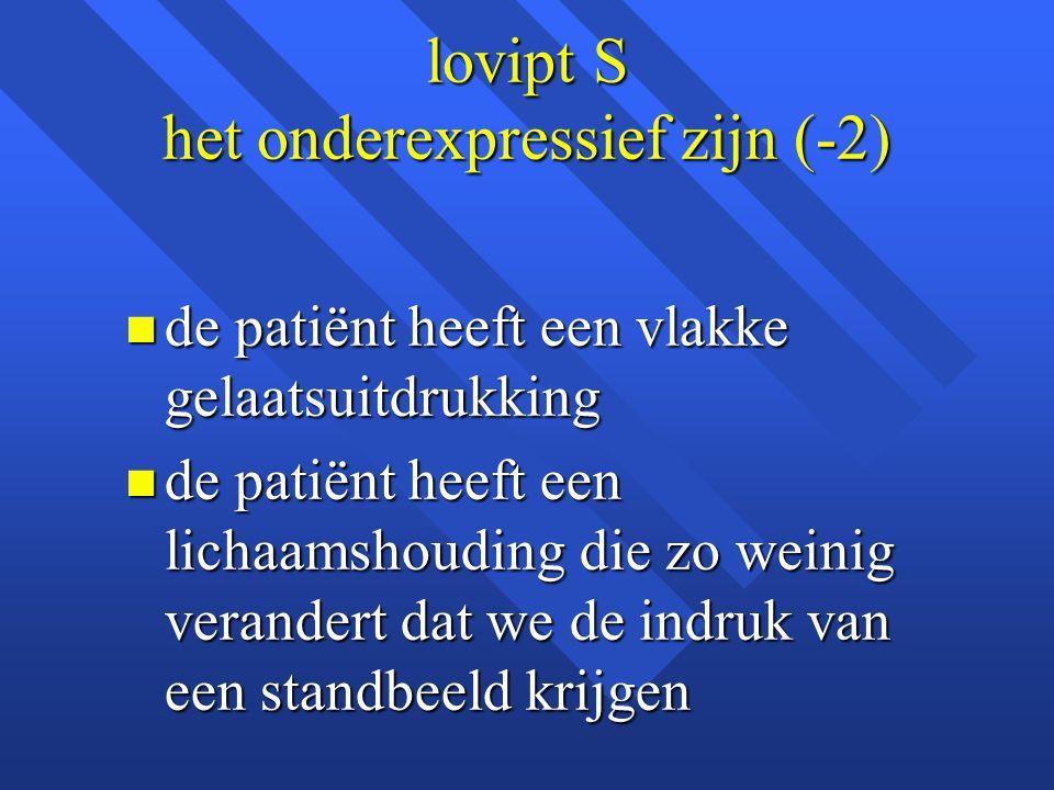 lovipt S het onderexpressief zijn (-2)