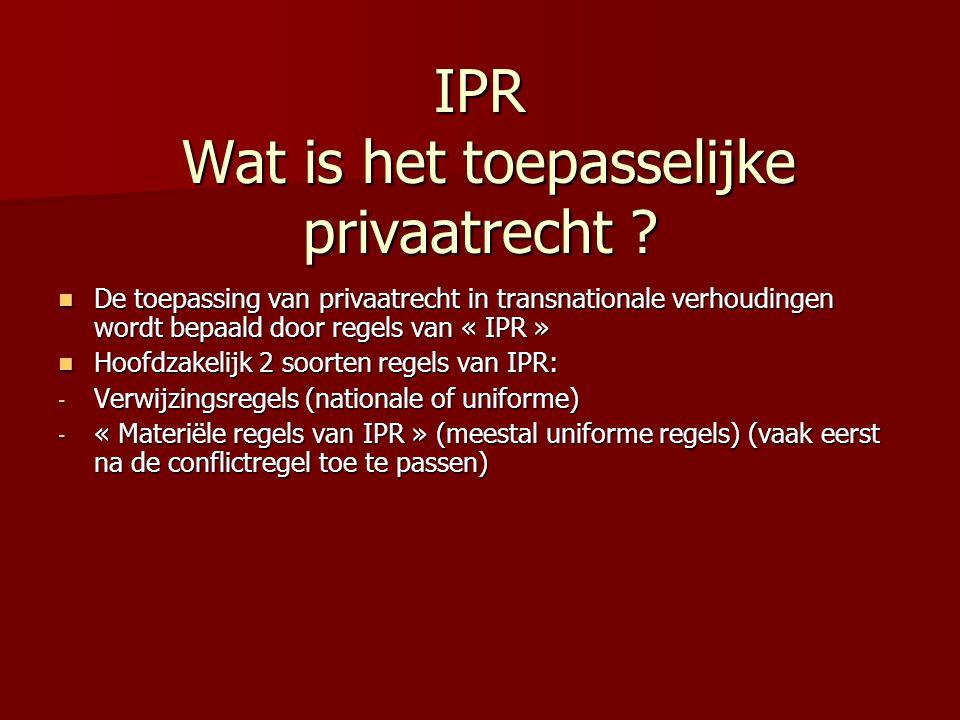 IPR Wat is het toepasselijke privaatrecht