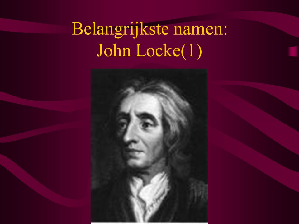 Belangrijkste namen: John Locke(1)