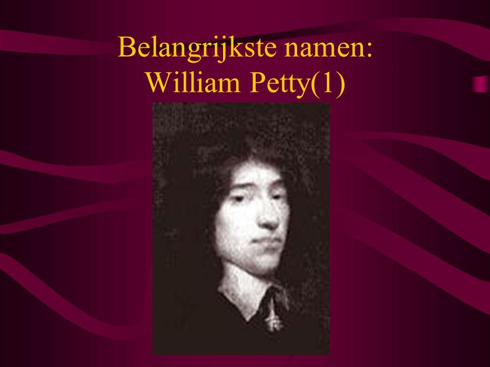 Belangrijkste namen: William Petty(1)