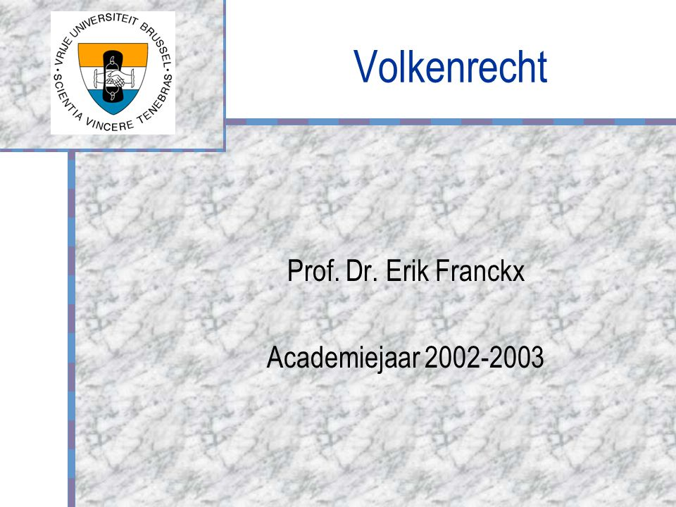 Prof. Dr. Erik Franckx Academiejaar 2002-2003