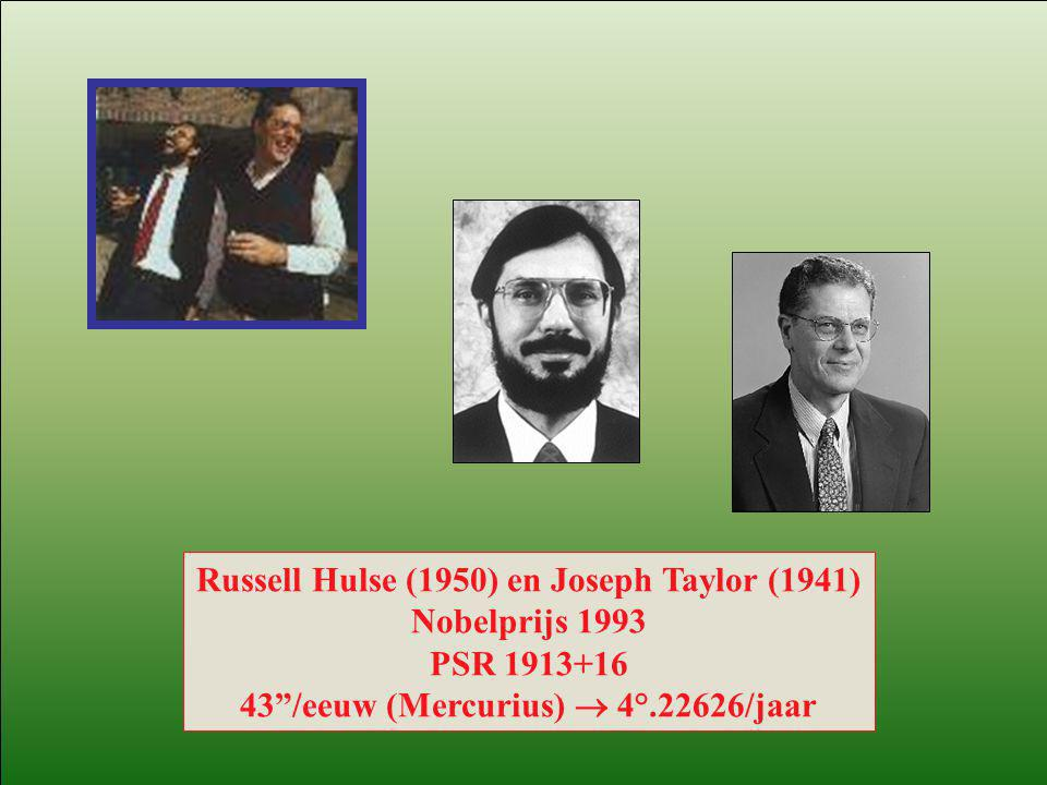 Russell Hulse (1950) en Joseph Taylor (1941) Nobelprijs 1993