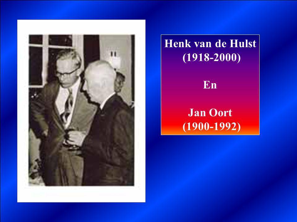 Henk van de Hulst (1918-2000) En Jan Oort (1900-1992)