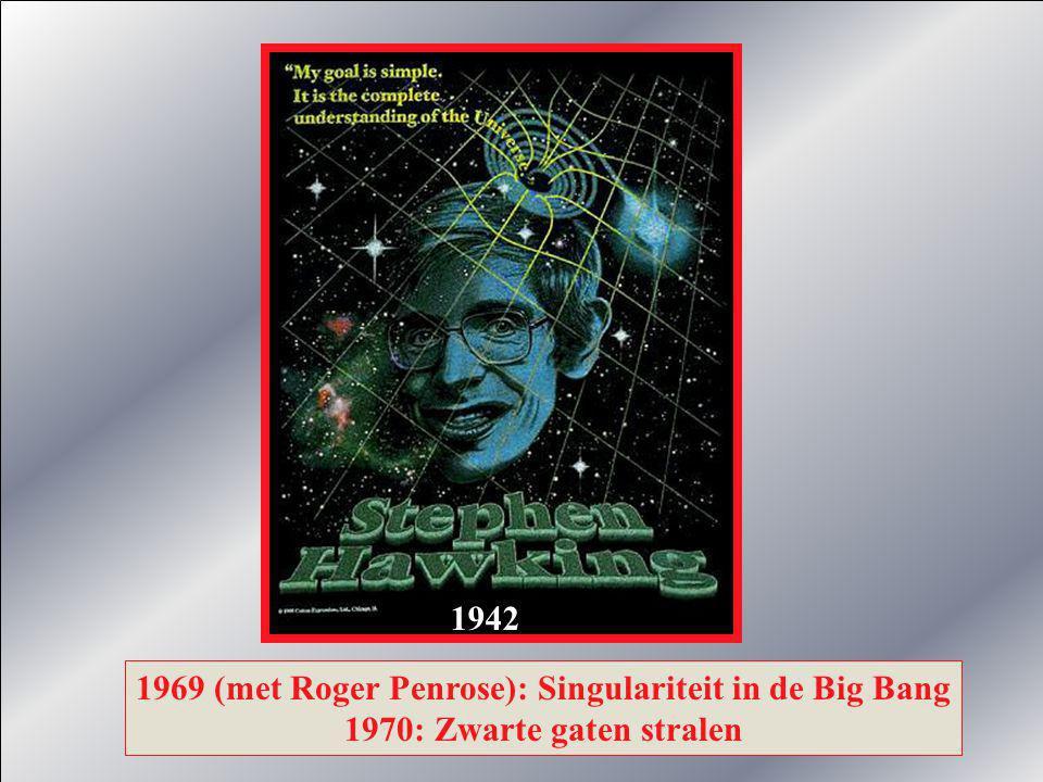 1969 (met Roger Penrose): Singulariteit in de Big Bang