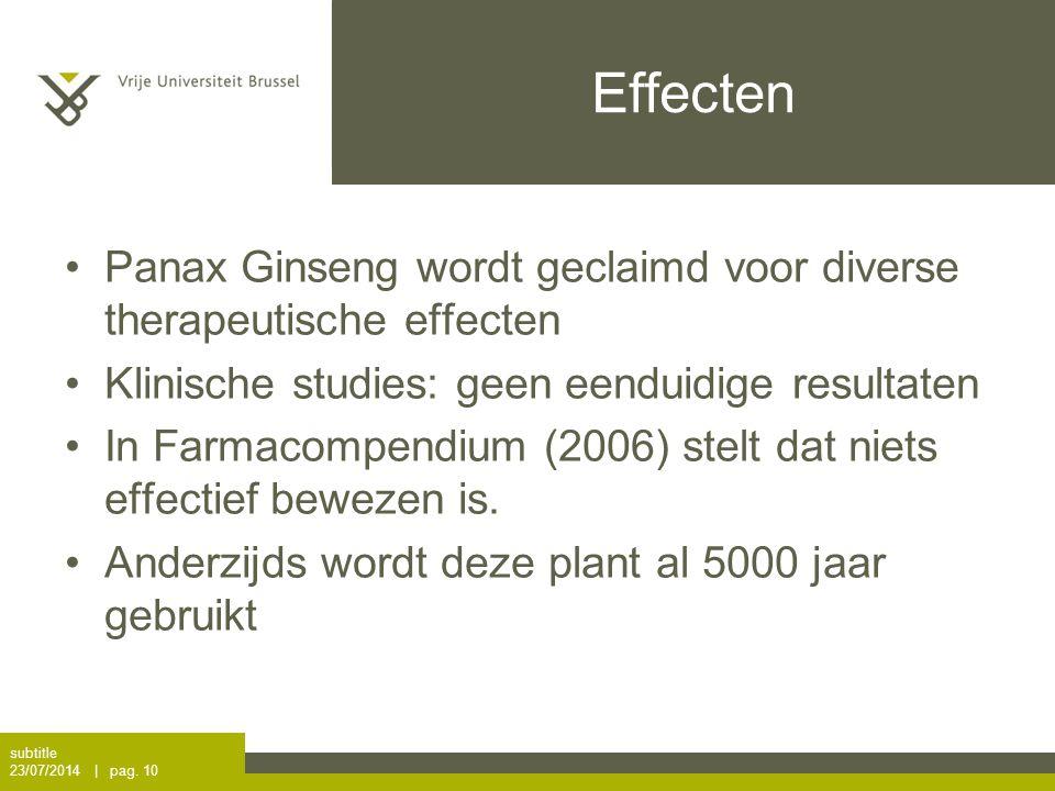 Effecten Panax Ginseng wordt geclaimd voor diverse therapeutische effecten. Klinische studies: geen eenduidige resultaten.