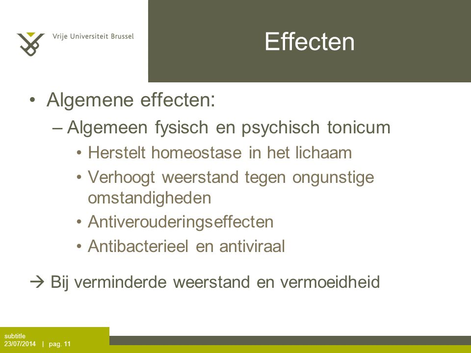 Effecten Algemene effecten: Algemeen fysisch en psychisch tonicum