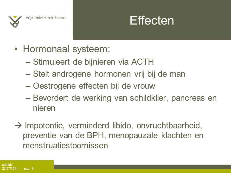 Effecten Hormonaal systeem: Stimuleert de bijnieren via ACTH