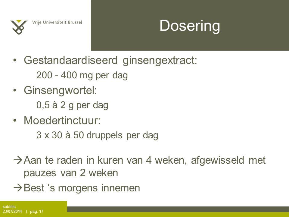 Dosering Gestandaardiseerd ginsengextract: Ginsengwortel: