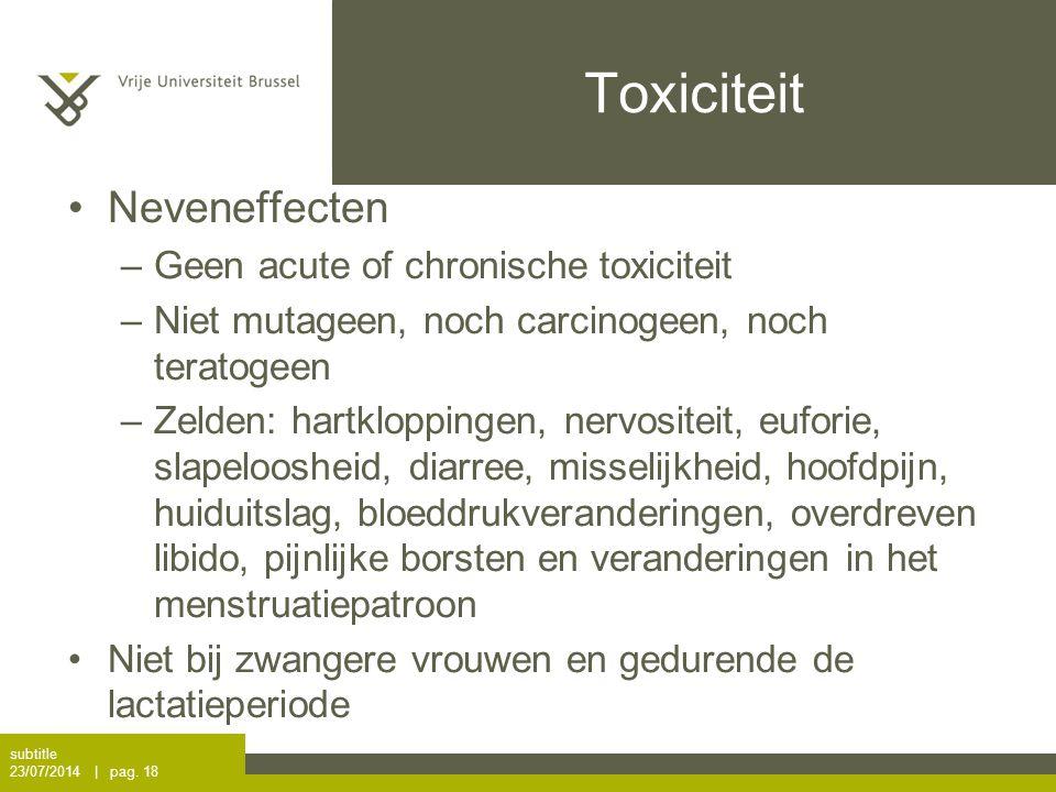 Toxiciteit Neveneffecten Geen acute of chronische toxiciteit