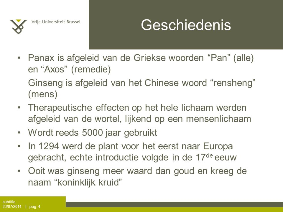Geschiedenis Panax is afgeleid van de Griekse woorden Pan (alle) en Axos (remedie) Ginseng is afgeleid van het Chinese woord rensheng (mens)