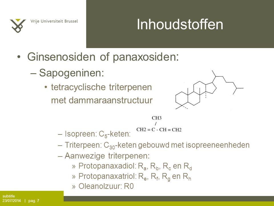 Inhoudstoffen Ginsenosiden of panaxosiden: Sapogeninen: