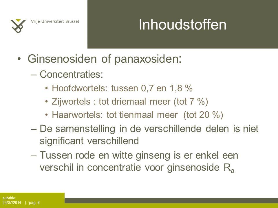 Inhoudstoffen Ginsenosiden of panaxosiden: Concentraties: